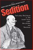 Sedition : Everyday Resistance in the Soviet Union under Khrushchev and Brezhnev, , 030011169X