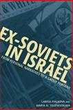 Ex-Soviets in Israel : From Personal Narratives to a Group Portrait, Yelenevskaya, Maria N. and Fialkova, Larisa, 0814331696