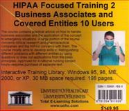 HIPAA Focused Training 2 : Business Associates and Covered Entities, 10 Users, Farb, Daniel, 159491169X