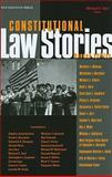 Constitutional Law Stories, 2d, Dorf, Michael C., 1599411695