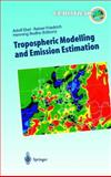 Tropospheric Modelling and Emission Estimation : Chemical Transport and Emission Modelling on Regional, Global, and Urban Scales, Ebel, Adolf and Friedrich, R., 3540631690