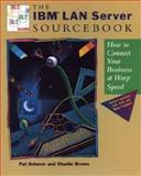 The IBM LAN Server Sourcebook, Pat Scherer and Charlie Brown, 0471131709