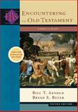 Encountering the Old Testament : A Christian Survey, Arnold, Bill T. and Beyer, Bryan E., 0801031702