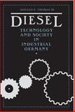 Diesel : Technology and Society in Industrial Germany, Thomas, Donald E., Jr., 0817351701