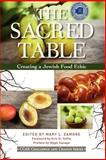 The Sacred Table : Creating a Jewish Food Ethic, , 0881231703