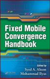Fixed Mobile Convergence Handbook, , 1420091700