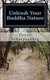 Unleash Your Buddha Nature, Daniel Scharpenburg, 1463591705