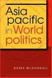 Asia Pacific in World Politics, McDougall, Derek, 1588261700