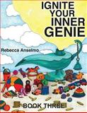 Ignite Your Inner Genie, Rebecca Anselmo, 069220170X