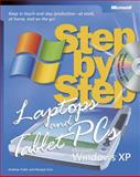 Laptops and Tablet PCs with Microsoft Windows XP Step by Step : Keep in Touch and Stay Productive--At Work, at Home, and on the Go!, Fuller, Andrew and Soin, Ravipal, 0735621705