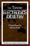 Electronics Industry in Taiwan, Lee, Chung-Shing and Pecht, Michael, 0849331706