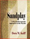 Sandplay : A Psychotherapeutic Approach to the Psyche, Kalff, Dora M., 0972851704