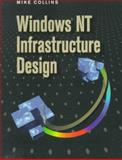 Windows NT Infrastructure Design, Collins, Mike, 1555581706