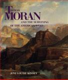 Thomas Moran and the Surveying of the American West, Joni L. Kinsey, 1560981709