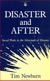 Disaster and After : Social Work in the Aftermath of Disaster, Newburn, Tim, 1853021709