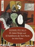 El Amor Brujo and el Sombrero de Tres Picos for Solo Piano, Manuel de Falla, 0486441709