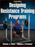Designing Resistance Training Programs, Fleck, Steven J. and Kraemer, William J., 0736081704
