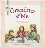 My Grandma and Me, Crystal Bowman, 1414371705
