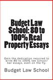 Budget Law School: 80 to 100% Real Property Essays, Budget Law School, 1478351705