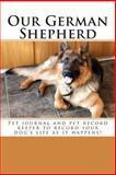 Our German Shepherd, Debbie Miller, 1493721704