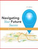 Navigating Your Future Success Plus NEW MyStudentSuccessLab Update -- Access Card Package, Colbert, Bruce J., 013405170X