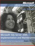 Microsoft SQL Server 2005 Implementation and Maintenance : Exam 70-431, Microsoft Official Academic Course Staff and Jorden, Joseph L., 0470111704