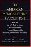 The American Medical Ethics Revolution 9780801861703