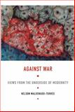 Against War, Nelson Maldonado-Torres, 0822341700