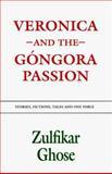 Veronica and the Gongora Passion, Zulfikar Ghose, 092066170X