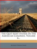 The Quit-Rent System in the American Colonies, Beverley Waugh Bond, 1278291709