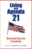 Living with Agenda 21, H. Lawrence Zillmer, 1479711705