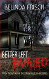 Better Left Buried, Belinda Frisch, 1497461707