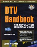 DTV Handbook : The Revolution in Digital Video, Whitaker, Jerry, 0071371702