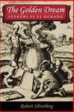 The Golden Dream : Seekers of el Dorado, Silverberg, Robert A., 0821411705