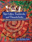 Tiger Lilies, Toadstools, and Thunderbolts : Engaging K-8 Students with Poetry, Tiedt, Iris M., 0872071707