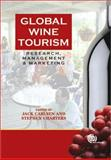 Global Wine Tourism : Research, Management and Marketing, , 184593170X