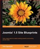 Joomla! 1. 5 Site Blueprints 9781849511704