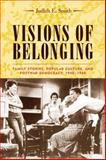 Visions of Belonging : Family Stories, Popular Culture, and Postwar Democracy, 1940-1960, Smith, Judith E. and jones, gareth E., 0231121709