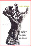 Contagion : Sexuality, Disease, and Death in German Idealism and Romanticism, Krell, David Farrell, 0253211700