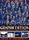 An Anthology of Graphic Fiction, Cartoons, and True Stories, , 0300111703