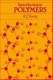 Introduction to Polymers, Robert J. Young, 0412221705