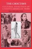 The Choctaws : Cultural Evolution of a Native American Tribe, McKee, Jesse O. and Schlenker, Jon A., 1604731702