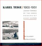 Karel Teige, 1900-1951 : L'Enfant Terrible of the Czech Modernist Avant-Garde, , 0262041707