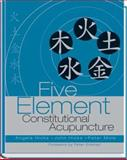 Five Element Constitutional Acupuncture, Hicks, Angela and Hicks, John, 0443071705