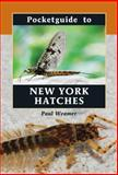 Pocketguide to New York Hatches, Paul Weamer, 0811731707