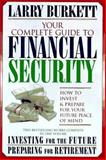 Your Complete Guide to Financial Security, Larry Burkett, 0884861708