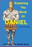Exploring the Book of Daniel 9780962451706