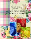 Adobe Photoshop for Textile Design, Chipkin, Frederick, 0972731709