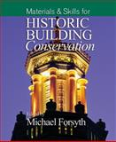 Materials and Skills for Historic Building Conservation, Forsyth, Michael, 1405111704