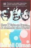 How 2 Take an Exam... And Remake the World, Bertell Ollman, 1551641704